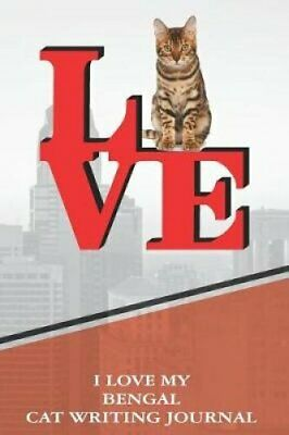 I Love My Bengal Cat Writing Journal by Rob Cole 9781729166444   Brand New
