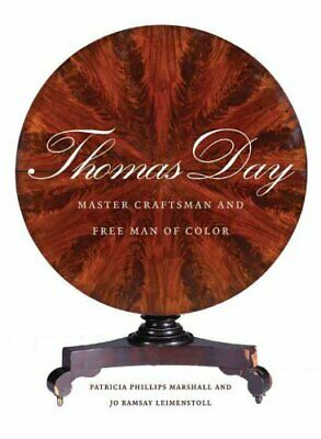 Thomas Day Master Craftsman and Free Man of Color 9780807833414 | Brand New