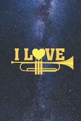 I Heart Love Trumpet - Musician Band Journal by Bull Quack 9781798568019