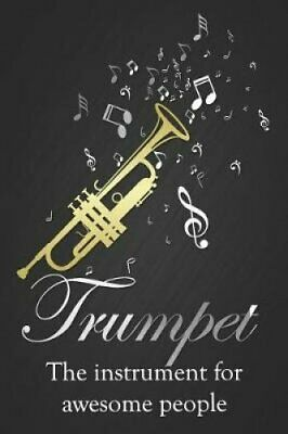 Trumpet the Instrument for Awesome People Funny Slogan Trumpet ... 9781799124252