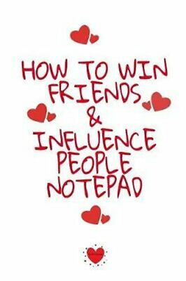 How To Win Friends And Influence People Notepad Write Down Your... 9783748276722