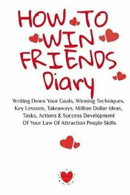 How To Win Friends Diary Writing Down Your Goals, Winning Techn... 9783748276937