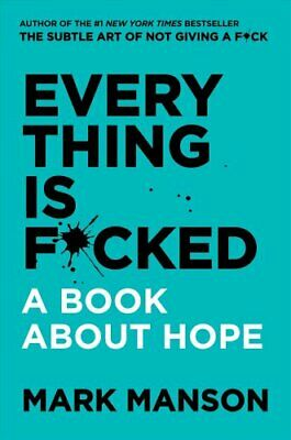 Everything Is F*cked A Book About Hope by Mark Manson 9780062888433 | Brand New
