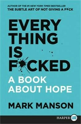 Everything Is F*cked: A Book about Hope (Paperback or Softback)