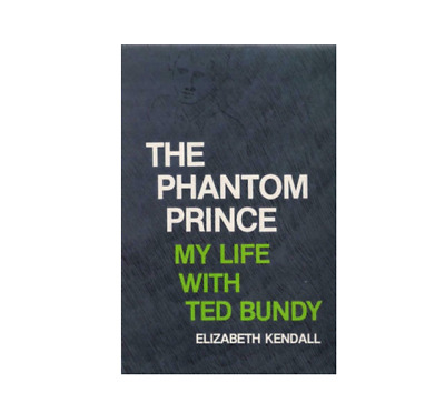 The Phantom Prince My Life with Ted Bundy BY Elizabeth Kendall | E- Book PDF