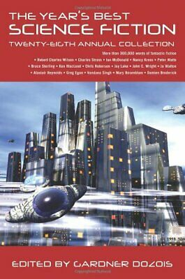 Year's Best Science Fiction : Twenty-Eighth Annual Collection by Dozois, Gardner