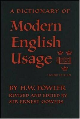 Dictionary of Modern English Usage by Fowler, H. W.