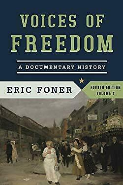 Voices of Freedom : A Documentary History by Foner, Eric-ExLibrary