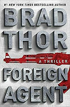 Foreign Agent: A Thriller (Scot Harvath) by Thor, Brad