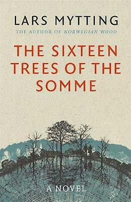 Sixteen Trees of the Somme by Lars Mytting (English) Paperback Book Free Shippin