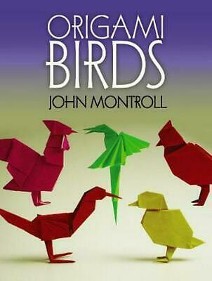Origami Birds by John Montroll (English) Paperback Book Free Shipping!