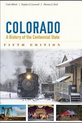 Colorado: A History of the Centennial State, Fifth Edition  Abbott, Carl  Accept