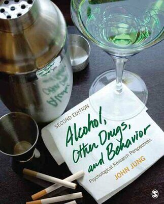 Alcohol, Other Drugs, and Behavior Psychological Research Persp... 9781412967648