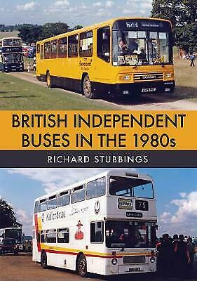 British Independent Buses in the 1980s - 9781445686011