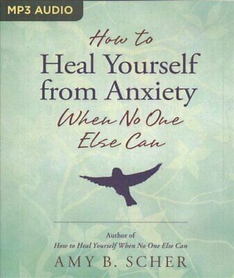 How to Heal Yourself from Anxiety When No One Else Can 9781721365951 | Brand New