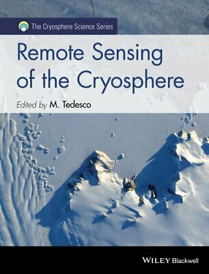 Remote Sensing of the Cryosphere by Marco Tedesco 9781118368855 | Brand New