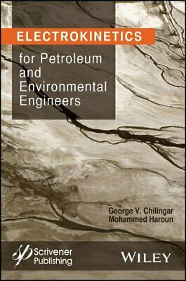 Electrokinetics for Petroleum and Environmental Engineers by Hasan Shojaei,...