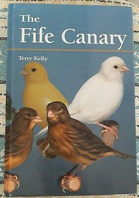 The Fife Canary Bird Book By Terry Kelly 2000 1St Edition