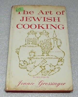 The Art of Jewish Cooking: 300 Basic Recipes by Jennie Grossinger, Hardback