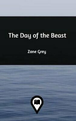 The Day of the Beast by Zane Grey 9781389083648 | Brand New | Free UK Shipping