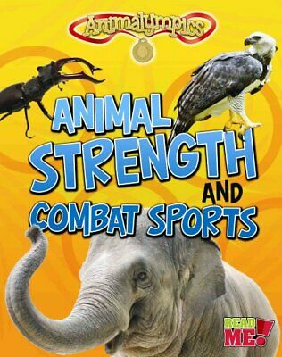 Animalympics: Animal Strength and Combat Sports by Isabel Thomas 9781410980915