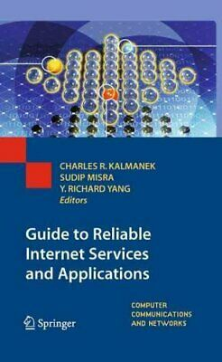Guide to Reliable Internet Services and Applications by Springer London Ltd...