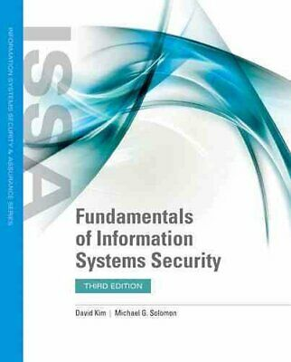 Fundamentals Of Information Systems Security by Michael G. Solomon, David Kim...