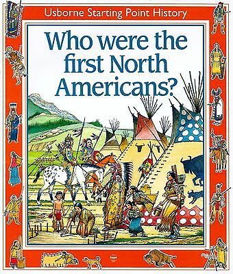 Who Were the First North Americans? Usborne Starting Point History Indians