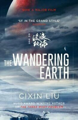 The Wandering Earth Film Tie-In by Cixin Liu 9781789544954   Brand New