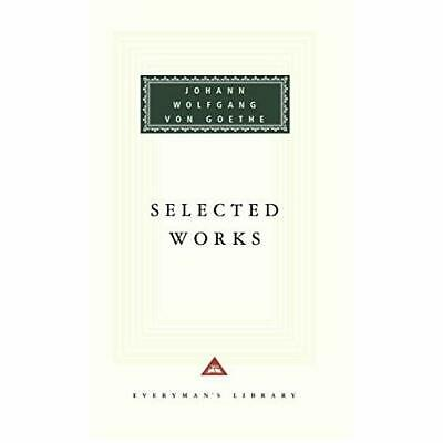 Selected Works (Everyman's Library Classics & Contempor - Hardcover NEW Goethe,