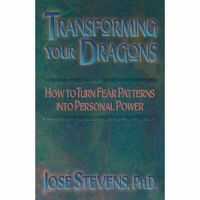 Transforming Your Dragons: Turning Personality Fear Pat - Paperback NEW Stevens,