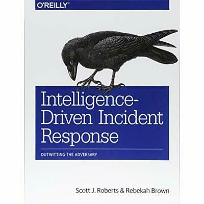 Intelligence-Driven Incident Response: Outwitting the A - Paperback NEW Roberts,