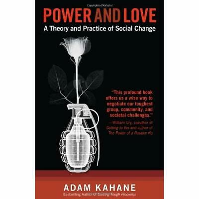 Power and Love: A Theory and Practice of Social Change - Paperback NEW Kahane, A