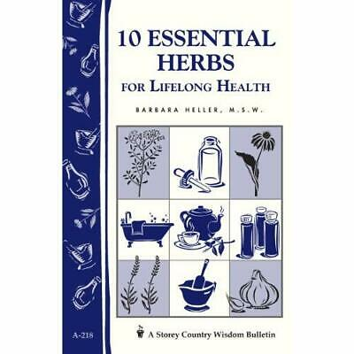 10 Essential Herbs For Lifelong Health: Storey Country  - Paperback NEW Heller,