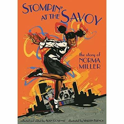 Stompin' at the Savoy: The Story of Norma Miller - Hardcover NEW Govenar, Alan 2