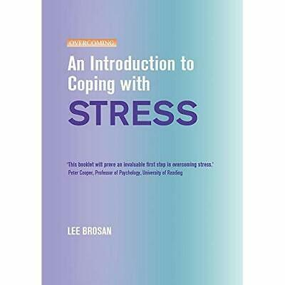 An Introduction to Coping with Stress - Paperback NEW Brosan, Leonora 2010-07-29