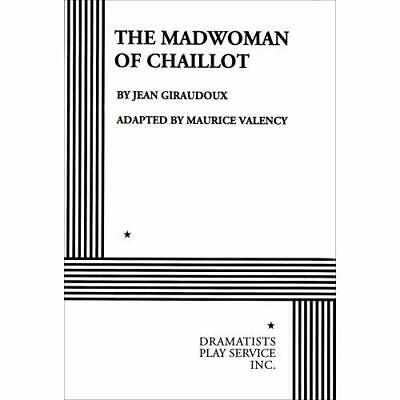 The Madwoman of Chaillot - Paperback NEW Valency, Mauric 1950-07