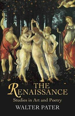 The Renaissance Studies in Art and Poetry by Walter Pater 9780486440255