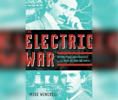 The Electric War Edison, Tesla, Westinghouse, and the Race to L... 9781974925131
