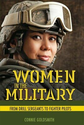 Women in the Military From Drill Sergeants to Fighter Pilots 9781541528123