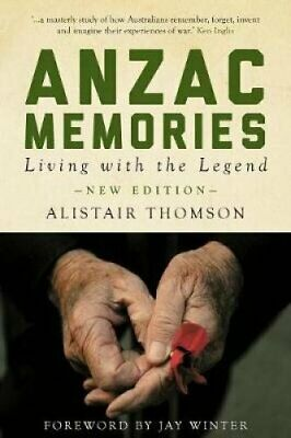 Anzac Memories: Living with the Legend by Alistair Thomson (Paperback, 2013)