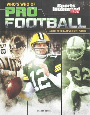 Who's Who of Pro Football A Guide to the Game's Greatest Players 9781476557151