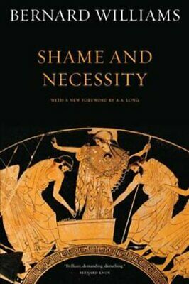 Shame and Necessity by Bernard Williams 9780520256439   Brand New