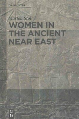 Women in the Ancient Near East by Marten Stol 9781614513230 | Brand New