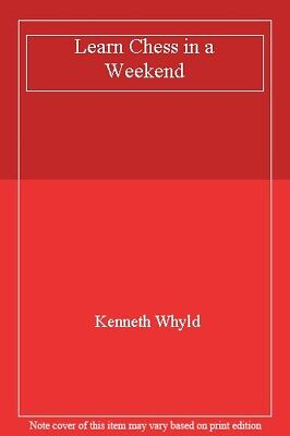 Learn Chess in a Weekend-Kenneth Whyld