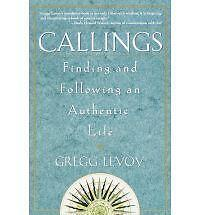 (Good)-Callings: Finding and Following an Authentic Life (Paperback)-Gregg Micha