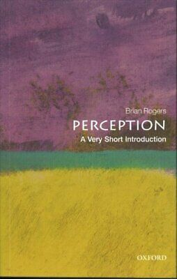 Perception: A Very Short Introduction by Brian Rogers 9780198791003 | Brand New