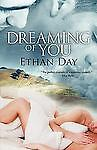 Dreaming of You by Ethan Day (2009, Softcover) gay fiction M/M
