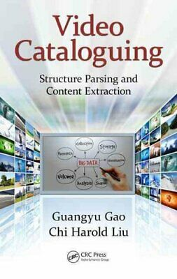 Video Cataloguing: Structure Parsing and Content Extraction by Guangyu Gao,...
