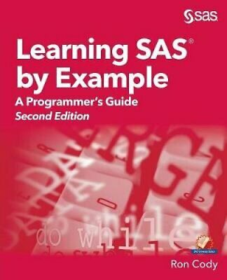 Learning SAS by Example A Programmer's Guide, Second Edition 9781635266597